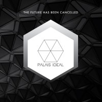 Purchase Palais Ideal - The Future Has Been Cancelled (EP)