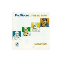 Purchase Phil Woods' Little Big Band - Evolution