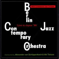Purchase Berlin Contemporary Jazz Orchestra - Live In Japan '96