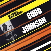 Purchase Budd Johnson - The Stanley Dance Sessions