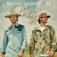 Purchase Florida Georgia Line - Life Rolls On