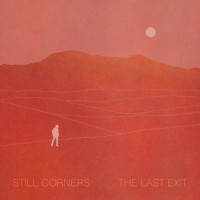 Purchase Still Corners - The Last Exit