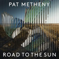 Purchase Pat Metheny - Road To The Sun