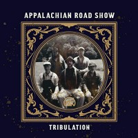 Purchase Appalachian Road Show - Tribulation