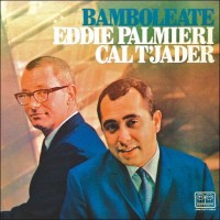 Purchase Eddie Palmieri & Cal Tjader - Bamboleate (Remastered 2007)