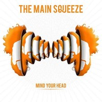 Purchase The Main Squeeze - Mind Your Head
