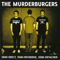Purchase The Murderburgers - Semi-Erect, Semi-Retarded, Semi-Detached