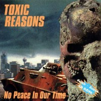 Purchase Toxic Reasons - No Peace In Our Time