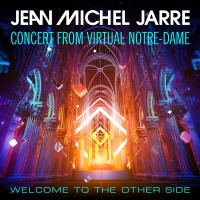 Purchase Jean Michel Jarre - Welcome To The Other Side (Concert From Virtual Notre-Dame)