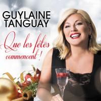 Purchase Guylaine Tanguay - Que Les Fêtes Commencent!