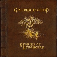 Purchase Grumblewood - Stories Of Strangers