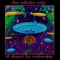 Purchase The Infinite Trip - All Aboard The Mother Ship