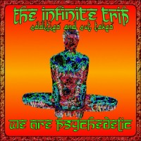 Purchase The Infinite Trip - We Are Psychedelic (Oddities & Out Takes)