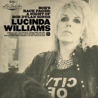 Purchase Lucinda Williams - Lu's Jukebox Vol. 3 - Bob's Back Pages: A Night Of Bob Dylan Songs
