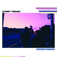 Purchase Camp Trash - Downtiming (EP)