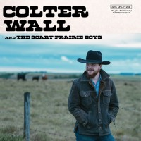 Purchase Colter Wall - Colter Wall & The Scary Prairie Boys (CDS)