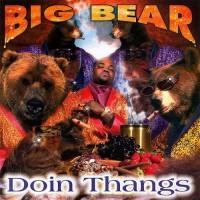 Purchase Big Bear - Doin Thangs