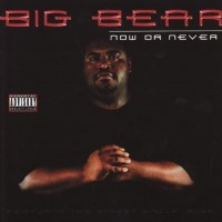 Purchase Big Bear - Now Or Never