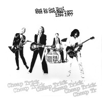 Purchase Cheap Trick - Out To Get You! (Live 1977)