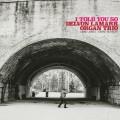 Buy Delvon Lamarr Organ Trio - I Told You So Mp3 Download