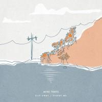 Purchase Mini Trees - Slip Away / Steady Me Split
