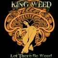 Buy King Weed - Let There Be Weed Mp3 Download