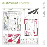 Purchase Ohad Talmor Newsreel Sextet - Long Forms