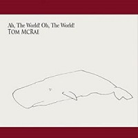 Purchase Tom McRae - Ah, The World! Oh, The World!