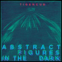 Purchase Tigercub - Abstract Figures In The Dark