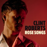 Purchase Clint Roberts - Rose Songs