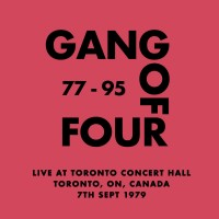 Purchase Gang Of Four - Live At Toronto Concert Hall, Toronto, On, Canada - 7Th Sept 1979
