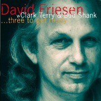Purchase David Friesen - Three To Get Ready (With Clark Terry & Bud Shank)