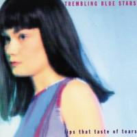 Purchase Trembling Blue Stars - Lips That Taste Of Tears