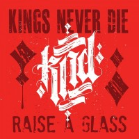 Purchase Kings Never Die - Raise A Glass