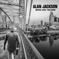 Purchase Alan Jackson - Where Have You Gone