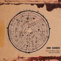 Purchase Jim Ghedi - Home Is Where I Exist, Now To Live And Die