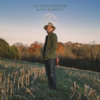 Purchase Hiss Golden Messenger - Quietly Blowing It