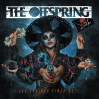 Purchase The Offspring - Let The Bad Times Roll