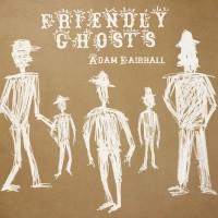 Purchase Adam Fairhall - Friendly Ghosts