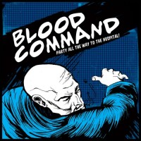 Purchase Blood Command - Party All The Way To The Hospital (EP)