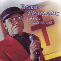 Purchase Bobby Womack - Back To My Roots
