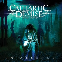 Purchase Cathartic Demise - In Absence