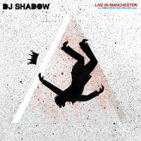 Purchase DJ Shadow - Live In Manchester: The Mountain Has Fallen Tour