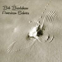 Purchase Bob Bradshaw - American Echoes