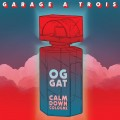 Buy Garage A Trois - Calm Down Cologne Mp3 Download
