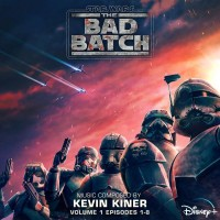 Purchase Kevin Kiner - Star Wars: The Bad Batch Vol. 1 (Episodes 1-8) (Original Soundtrack)