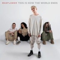 Purchase Badflower - This Is How The World Ends
