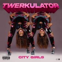 Purchase City Girls - Twerkulator (CDS)